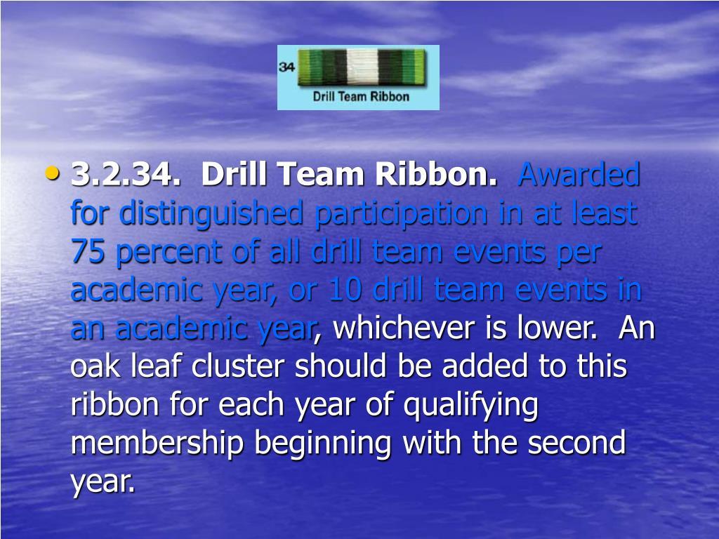 3.2.34.  Drill Team Ribbon.
