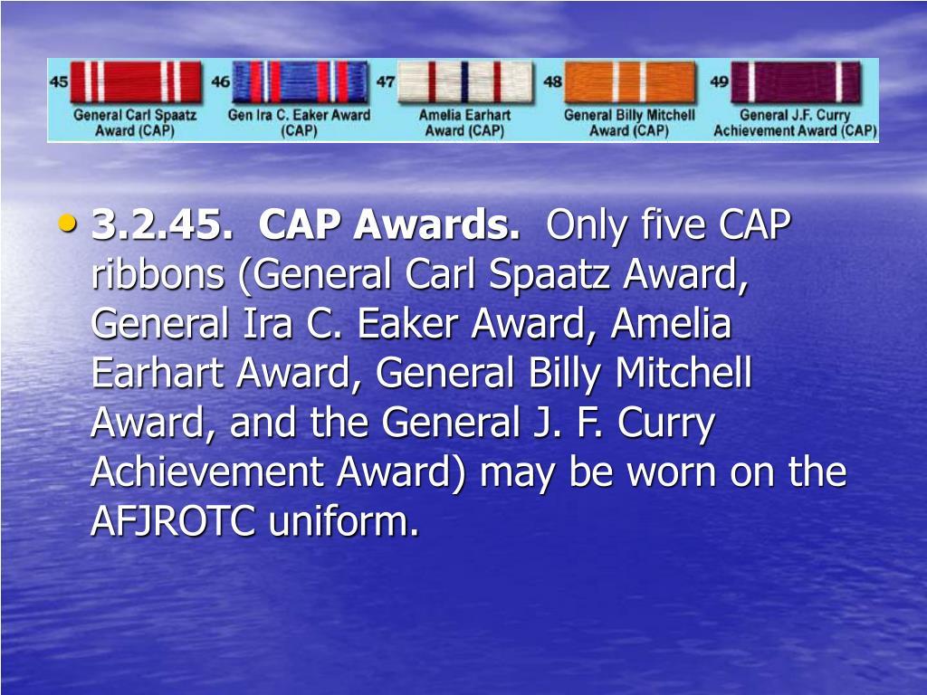 3.2.45.  CAP Awards.