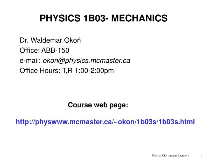 PHYSICS 1B03- MECHANICS