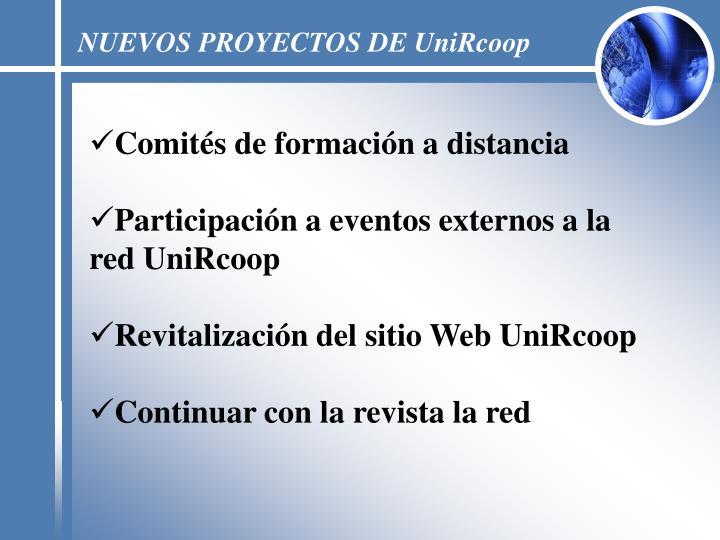 NUEVOS PROYECTOS DE UniRcoop