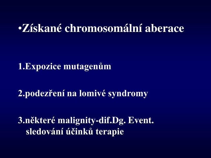 Získané chromosomální aberace