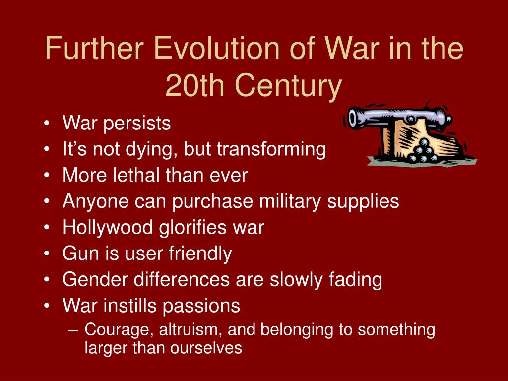 Further Evolution of War in the 20th Century
