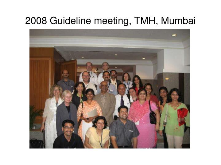 2008 Guideline meeting, TMH, Mumbai