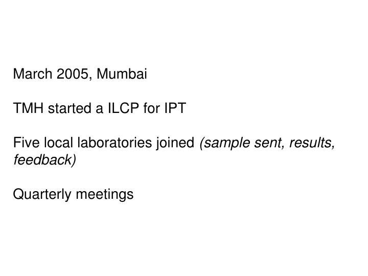 March 2005, Mumbai