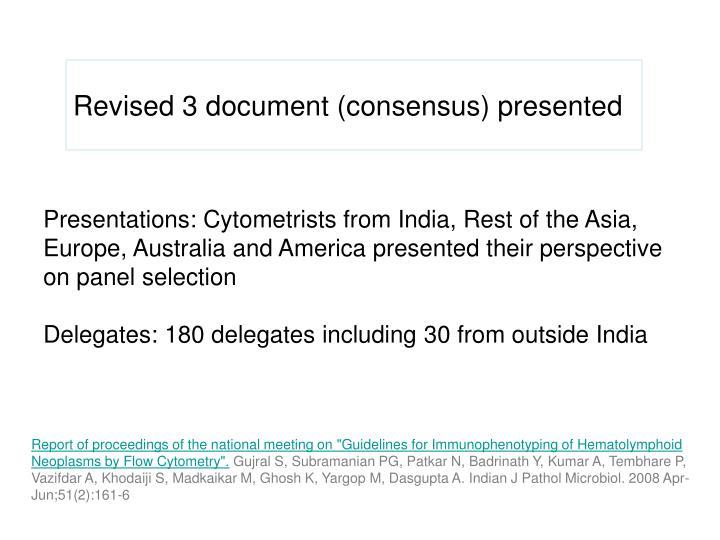 Revised 3 document (consensus) presented