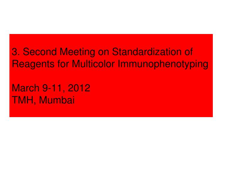 3. Second Meeting on Standardization of Reagents for Multicolor Immunophenotyping