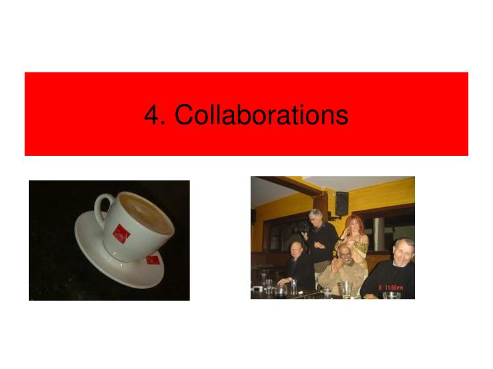 4. Collaborations