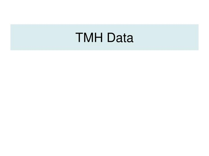 TMH Data