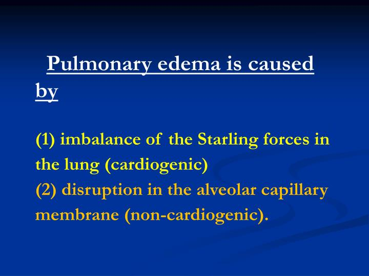 Pulmonary edema is caused by
