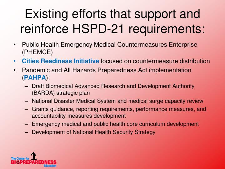 Existing efforts that support and reinforce HSPD-21 requirements: