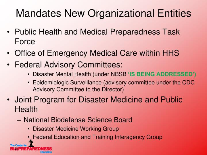 Mandates New Organizational Entities
