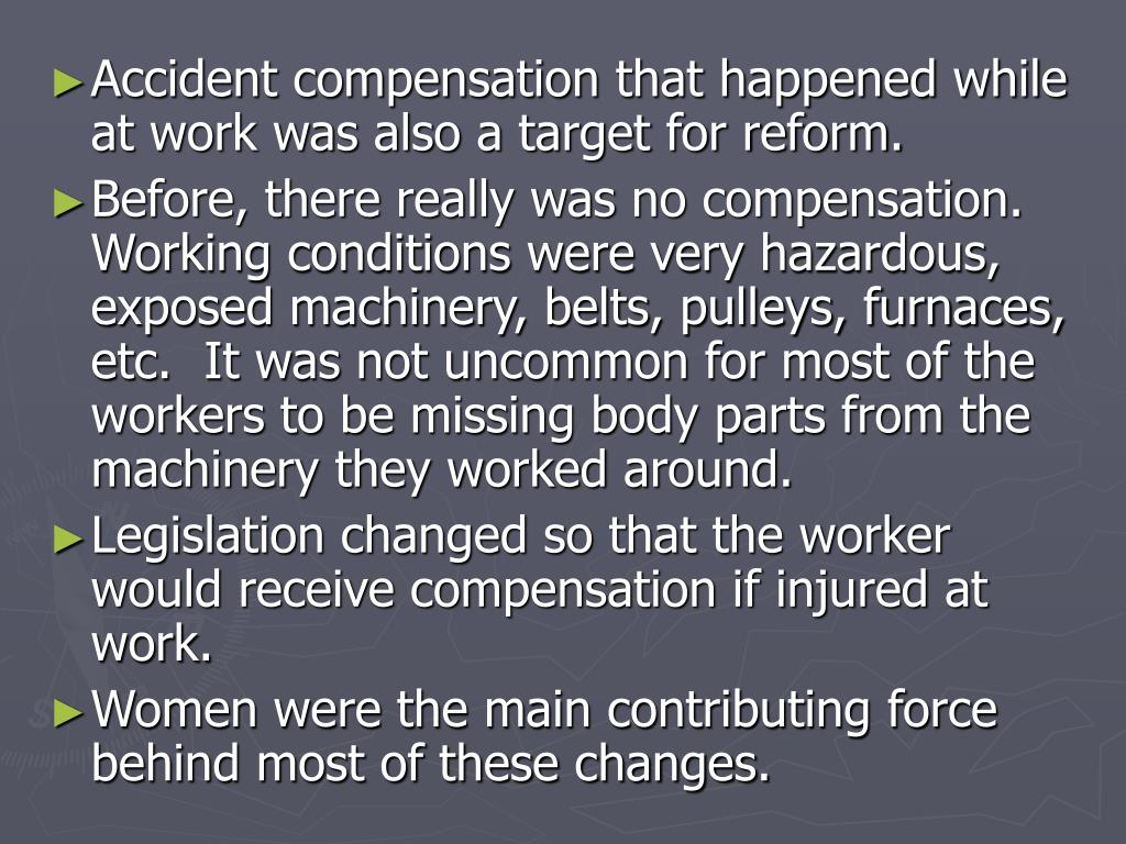 Accident compensation that happened while at work was also a target for reform.