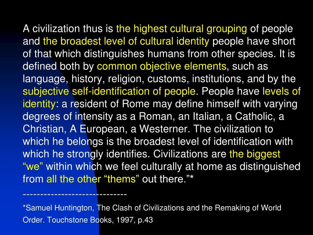 A civilization thus is