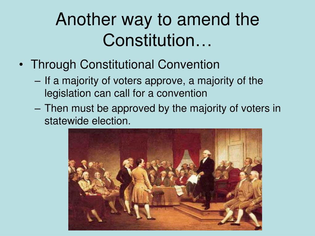 Another way to amend the Constitution…