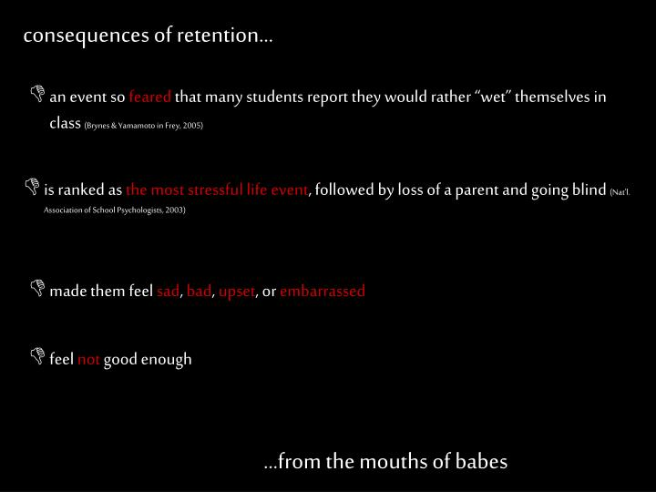 consequences of retention…