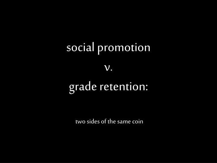 social promotion v grade retention
