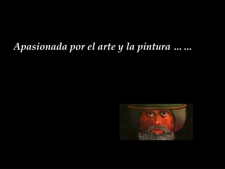 Apasionada por el arte y la pintura ……