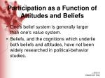 participation as a function of attitudes and beliefs
