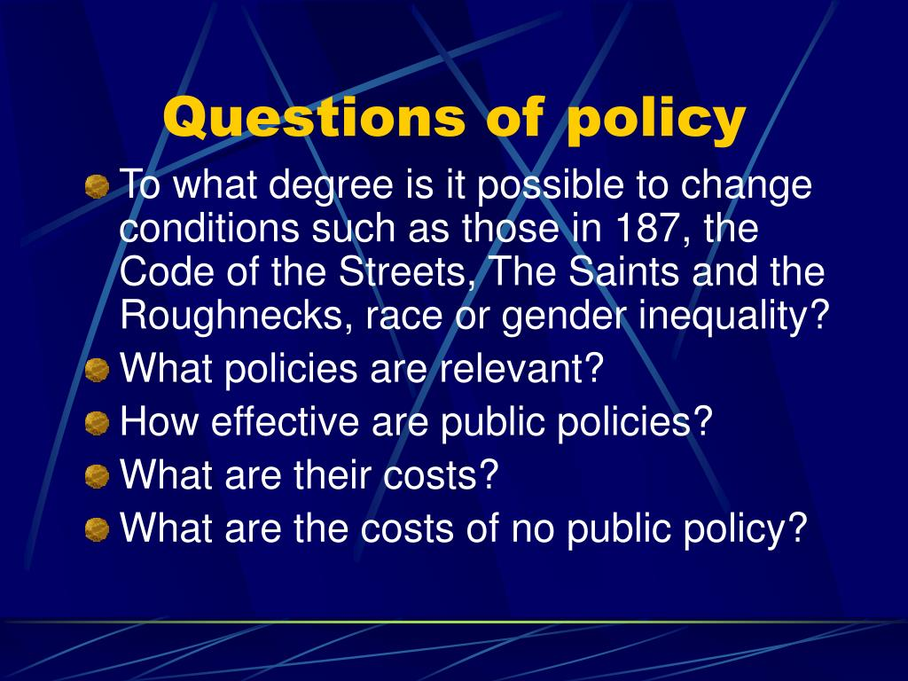 Questions of policy