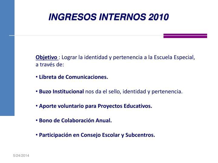 INGRESOS INTERNOS 2010