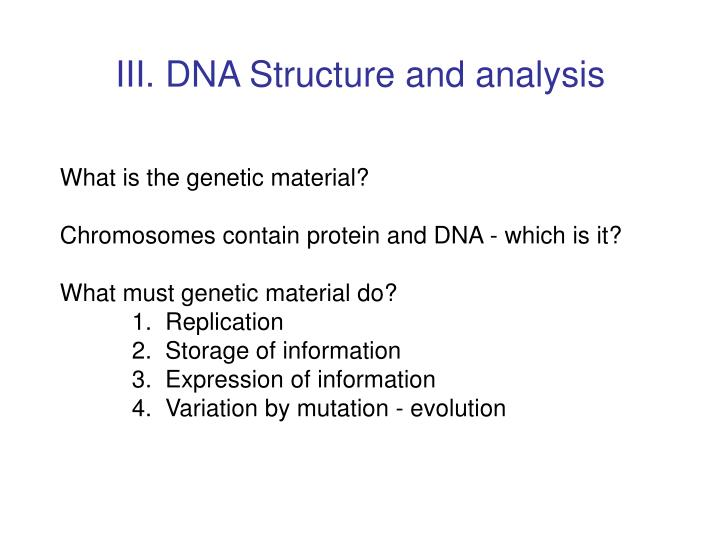 III. DNA Structure and analysis