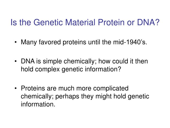 Is the Genetic Material Protein or DNA?