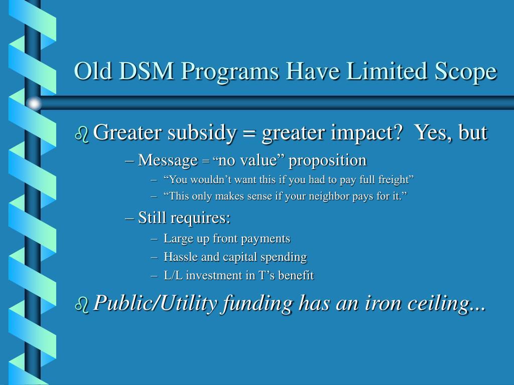 Old DSM Programs Have Limited Scope
