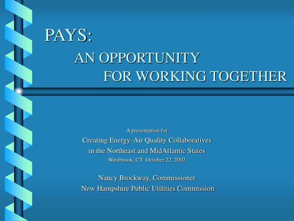 pays an opportunity for working together