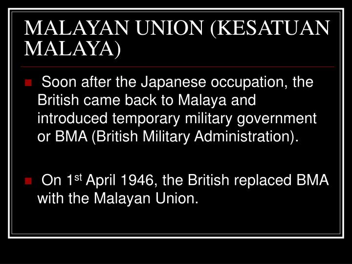 malaya union Maklumat di bawah berkaitan dengan sebab penentangan orang melayu terhadap pengenalan malayan union 1946.