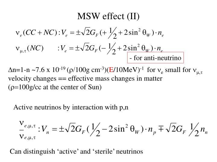 MSW effect (II)