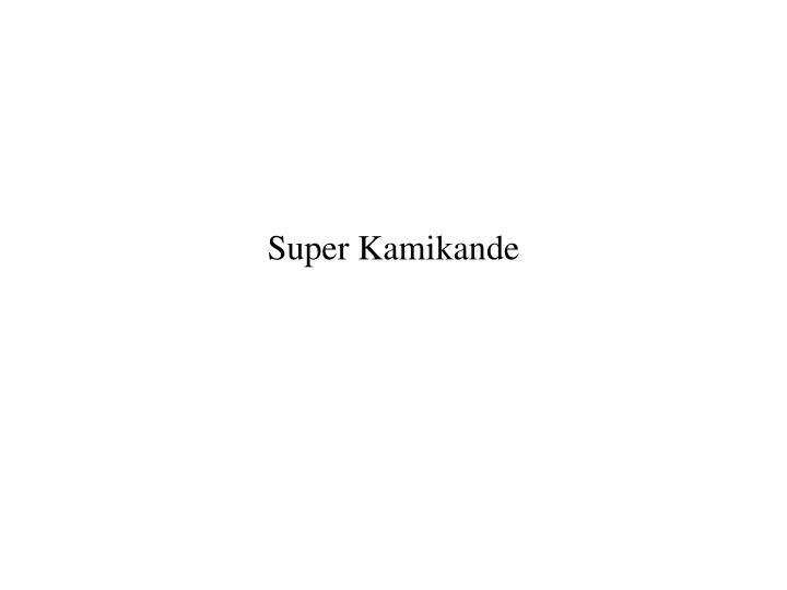 Super Kamikande