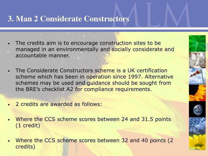 3. Man 2 Considerate Constructors