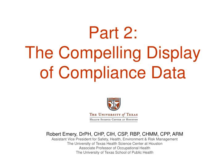 Part 2 the compelling display of compliance data