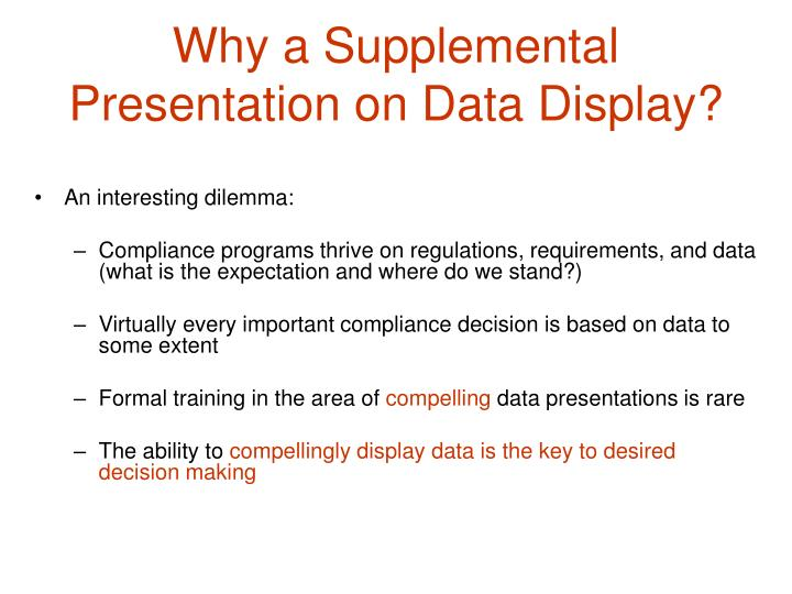 Why a supplemental presentation on data display