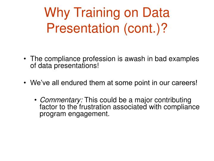 Why training on data presentation cont