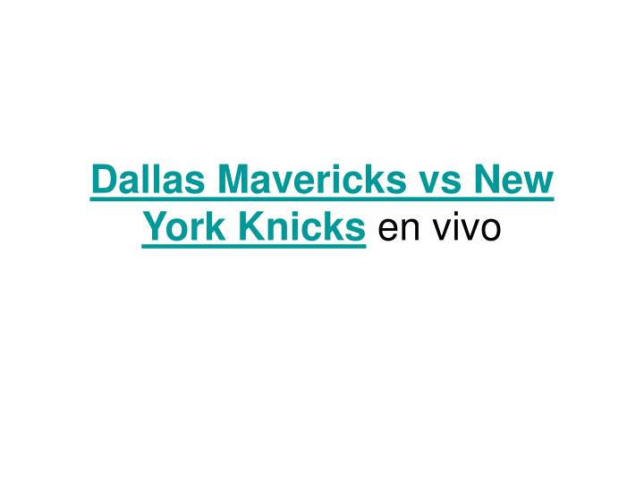 Dallas mavericks vs new york knicks en vivo