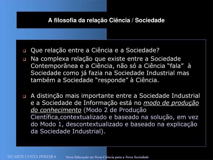 A filosofia da relação Ciência / Sociedade