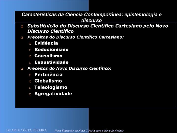 Características da Ciência Contemporânea: epistemologia e discurso