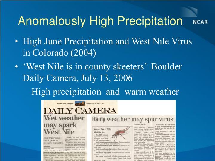 Anomalously High Precipitation