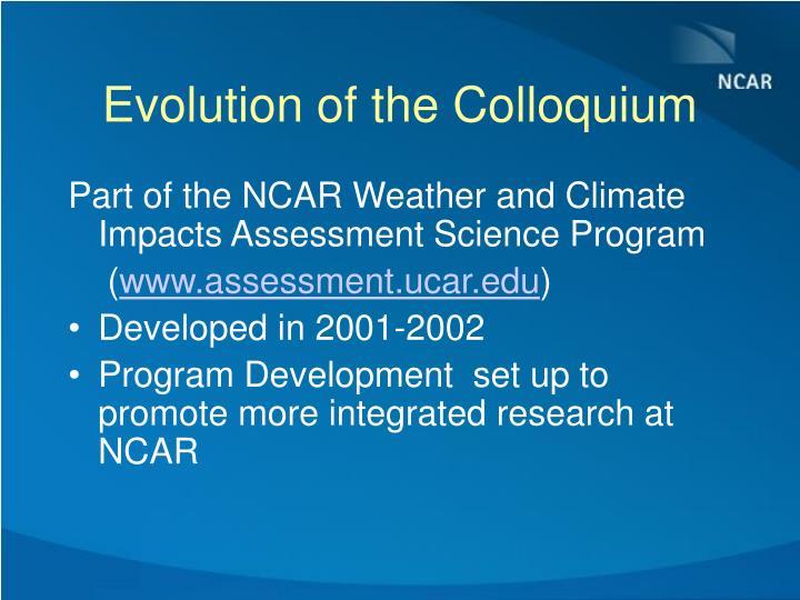 Evolution of the Colloquium