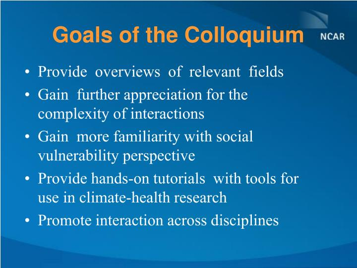 Goals of the Colloquium