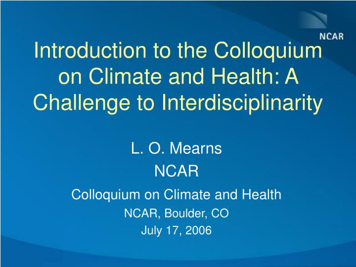 Introduction to the Colloquium on Climate and Health: A Challenge to Interdisciplinarity