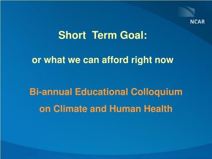Short  Term Goal: