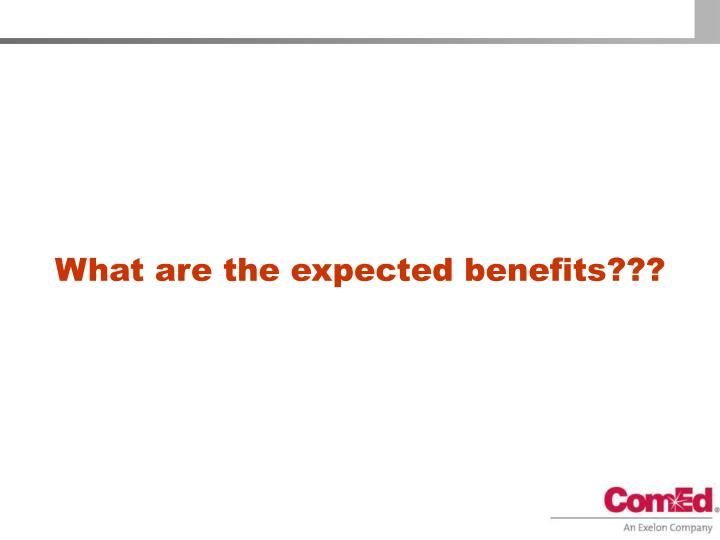What are the expected benefits???