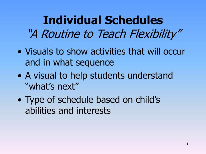 Individual schedules a routine to teach flexibility