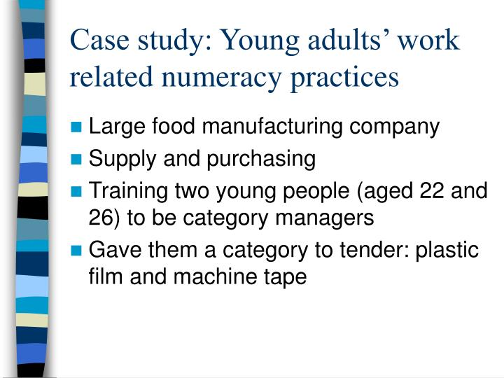 Case study: Young adults' work related numeracy practices