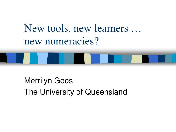 New tools new learners new numeracies