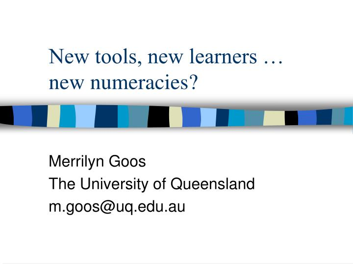 New tools, new learners …