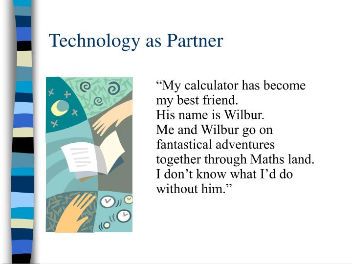 Technology as Partner
