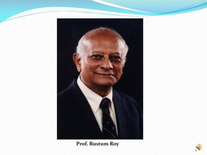 Prof. Rustum Roy